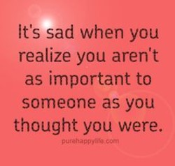 It's sad when you 