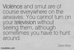 Violence and smut are of 