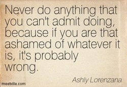 Never do anything that 