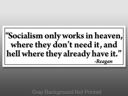 'Socialism only works in heaven, 