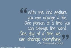 With one kind gesture 