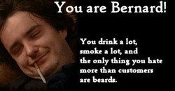 You are Bernard! 