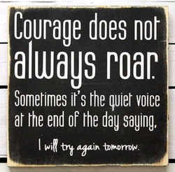 Courage does nor 