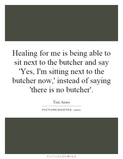 Healing for me is being able to 
