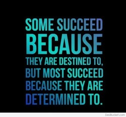 SOME SUCCEED 