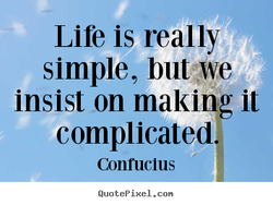 Life is really 