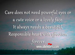 Care does not need powerful eyes or 