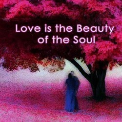 Love is the Beauty.' 