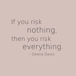 If you risk 