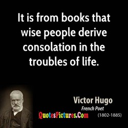 It is from books that 