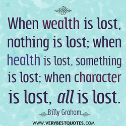 When wealth is lost, 