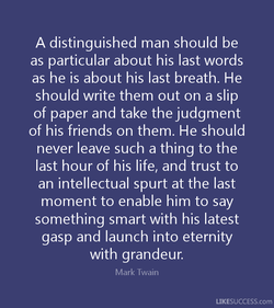A distinguished man should be 