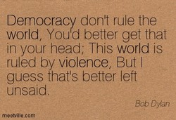 Democracy don't rule the 