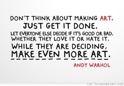 DON'T THINK ABOUT MAKING ART, 