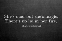 She's mad but she's magic. 