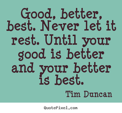 Good, better, 