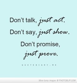 Don't talk, •wraä-. 