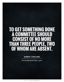 TO GET SOMETHING DONE