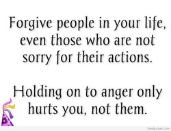 Forgive people in your life, 