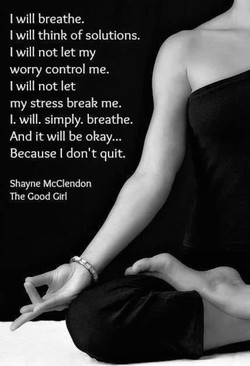 I will breathe. 