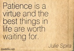 Patience is a 