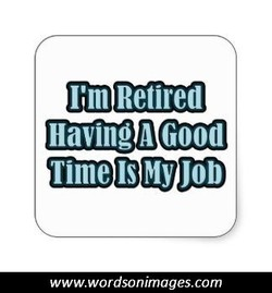 I'm Retired 