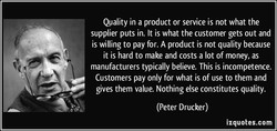 Quality in a product or service is not what the 