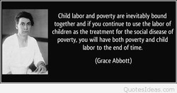 Child labor and poverty are inevitably bound 