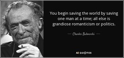 You begin saving the world by saving 