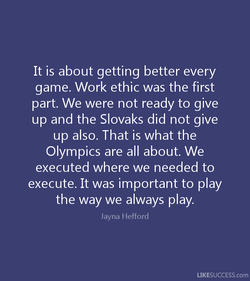 It is about getting better every 
