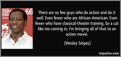 There are so few guys who do action and do it 