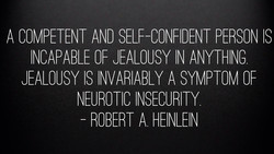 A COMPETENT AND SELF-CONFIDENT PERSON IS 