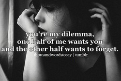 y , u're my dilemma, 
