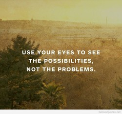 USE.YOUR EYES TO SEE