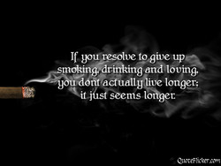 If you resolve togive up 