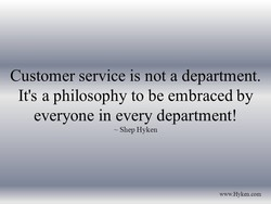 Customer service is not a department. 