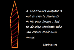 A TEACHER's purpose is 