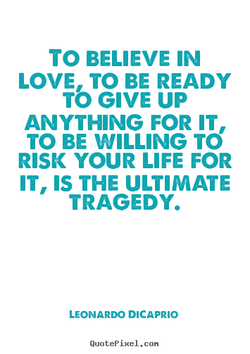 TO BELIEVE IN 