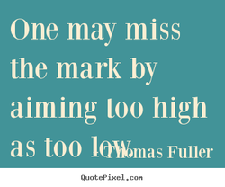 One may miss 