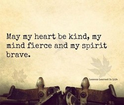 May my heart be kind, my 