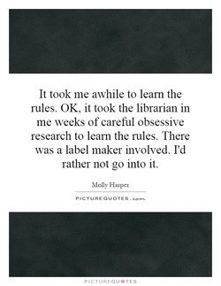 It took me awhile to learn the 