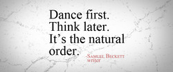 Dance first.