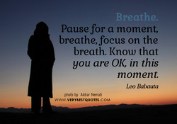 Breathe. 