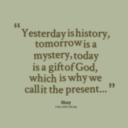 Yesterday is history, 