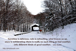Sunshine is delicious, rain is refreshing, wind braces us up 