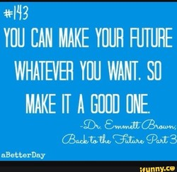 YOU CAN MAKE YOUR FUTURE 