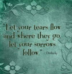 Let your tears flow 