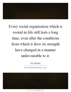 Every social organisation which is 