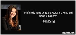 I definitely hope to attend UCLA in a year, and 