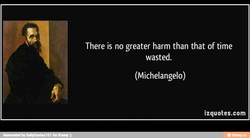 There is no greater harm than that of time 